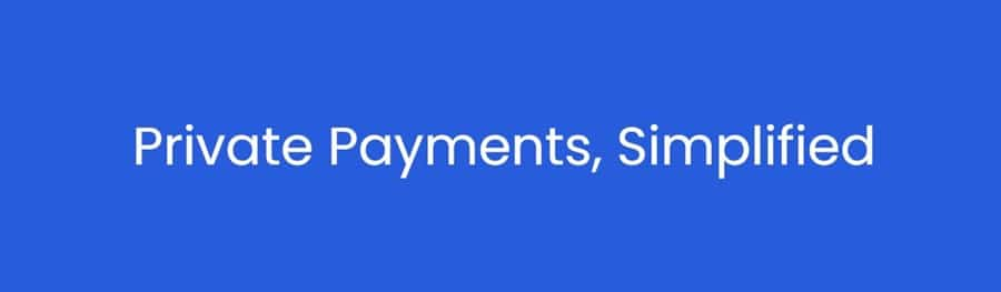 Private Payments Simplified