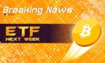 Bitcoin ETF Slated For Next Week