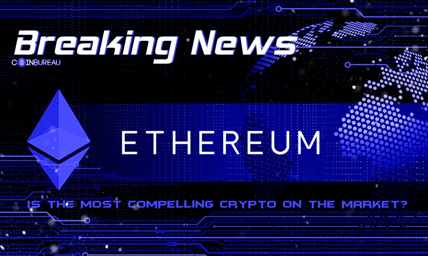 Why Institutions Think Ethereum Is The Most Compelling Crypto On The Market